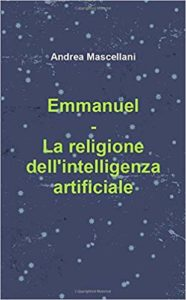 Emmanuel - La religione dell'intelligenza artificiale